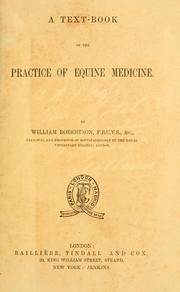 A text-book of the practice of equine medicine by William Robertson