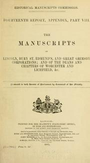 The manuscripts of Lincoln, Bury St. Edmund's, and Great Grimsby corporation by Great Britain. Royal Commission on Historical Manuscripts.
