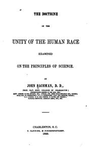 The doctrine of the unity of the human race examined on the principles of science by John Bachman