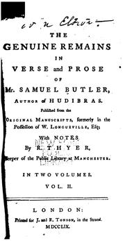 The genuine remains in verse and prose of Mr. Samuel Butler .. by Butler, Samuel