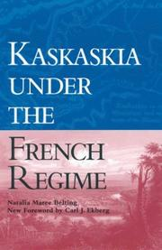 Kaskaskia under the French regime by Natalia Maree Belting