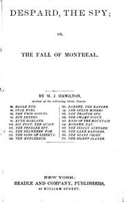Despard, the spy, or, The fall of Montreal by W. J. Hamilton