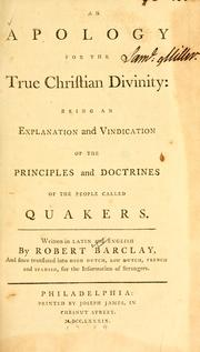 Cover of: An Apology for the true Christian divinity by Barclay, Robert