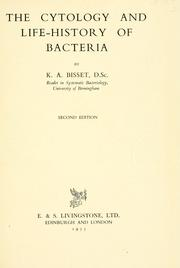 The cytology and life-history of bacteria by Kenneth Alexander Bisset
