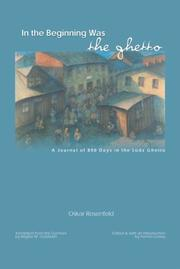 In the Beginning Was the Ghetto by Oskar Rosenfeld