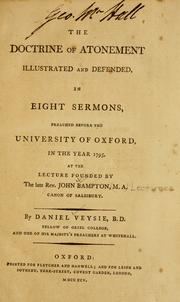 The doctrine of atonement illustrated and defended by Daniel Veysie
