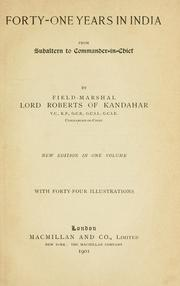 Forty-one years in India by Roberts, Frederick Sleigh Roberts Earl