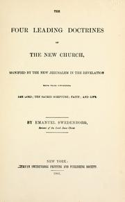The four leading doctrines of the New Church by Emanuel Swedenborg