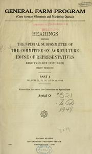 General Farm Program by United States. Congress. House. Committee on Agriculture