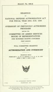 Hearings on National Defense Authorization Act for fiscal year 2004--H.R. 1588 and oversight of previously authorized programs before the Committee on Armed Services, House of Representatives, One Hundred Eighth Congress, first session, full committee hearings on authorization and oversight, hearings held February 5, 12, 26, 27, March 4, 12, 12, 13, 20, 2003, April 1, May 1 and 2, 2003 PDF