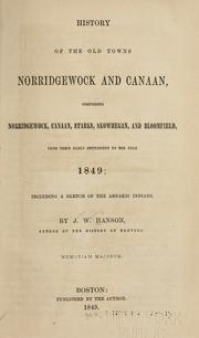 Cover of: History of the old towns, Norridgewock and Canaan by Hanson, J. W.