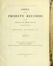 Index to the probate records of the county of Worcester, Massachusetts, from July 12, 1731 to [January 1, 1920] by Massachusetts. Probate court (Worcester co.)