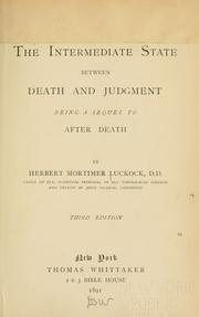 The intermediate state between death and judgment by Herbert Mortimer Luckock