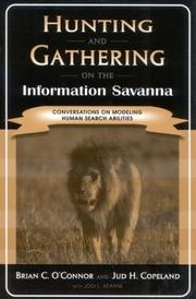 Hunting and gathering on the information savanna by Brian Clark O'Connor