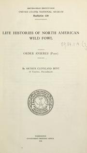 Life histories of North American wild fowl by Bent, Arthur Cleveland