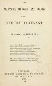 The martyrs, heroes, and bards of the Scottish Covenant by George Gilfillan