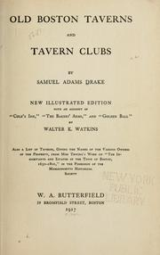 Cover of: Old Boston taverns and tavern clubs by Drake, Samuel Adams