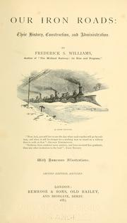 Our iron roads by Frederick Smeeton Williams