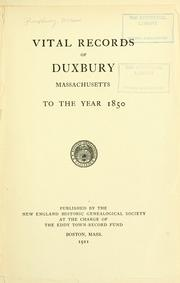 Vital records of Duxbury, Massachusetts, to the year 1850 by Duxbury, Mass.