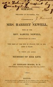 A sermon preached at Haverhill, Mass., in remembrance of Mrs. Harriet Newell, wife of the Rev. Samuel Newell, missionary to India by Woods, Leonard