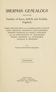 Sherman genealogy including families of Essex, Suffolk and Norfolk, England by Thomas Townsend Sherman