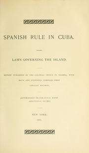Spanish rule in Cuba by Spain. Ministerio de Ultramar.
