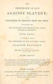 The testimony of God against slavery by Sunderland, La Roy