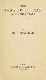 The tragedy of Nan, and other plays by John Masefield