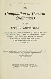 1919 Compilation of General Ordinances of the City of Louisville Including the Act for the Government of Cities of the First Class, Approved Ky. Ordinances Louisville