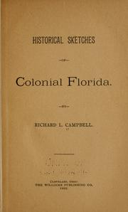 Historical sketches of colonial Florida by Richard L. Campbell