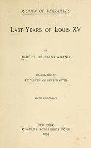 Cover of: The last years of Louis XV by Arthur Léon Imbert de Saint-Amand