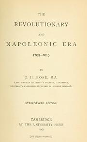 The revolutionary and Napoleonic era, 1789-1815 by J. Holland Rose