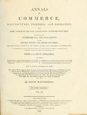 Annals of commerce, manufactures, fisheries, and navigation by David Macpherson