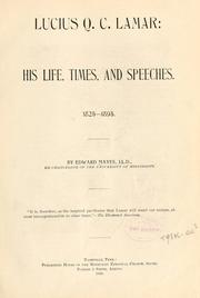 Lucius Q.C. Lamar: his life, times, and speeches. 1825-1893 by Edward Mayes