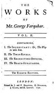 The works of the late ingenious Mr. George Farquhar by George Farquhar
