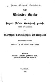 The reiester booke of Saynte De'nis, Backchurch parishe (city of London) for maryages, christenyges, and buryalles, begynnynge in the yeare of Our Lord God 1538 PDF