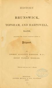 History of Brunswick, Topsham, and Harpswell, Maine by George Augustus Wheeler