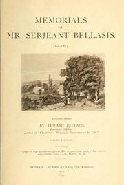 Memorials of Mr. Serjeant Bellasis, 1800-1873 by Edward Bellasis
