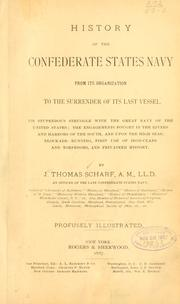 History of the Confederate States navy from its organization to the surrender of its last vessel by J. Thomas Scharf