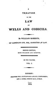 A treatise on the law of wills and codicils by Roberts, William
