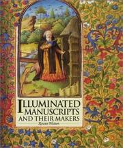 Illuminated Manuscripts and Their Makers by Rowan Watson