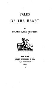 Tales Of The Heart by Roland Burke Hennessy