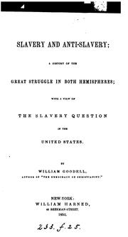 Slavery and anti-slavery by Goodell, William