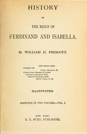 History of the reign of Ferdinand and Isabella by William Hickling Prescott