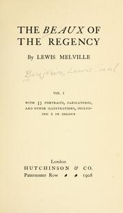 The beaux of the regency by Lewis Melville