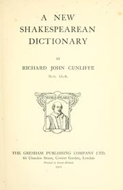 A new Shakespearean dictionary by Richard John Cunliffe