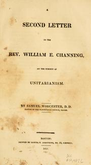 A second letter to the Rev. William E. Channing, on the subject of Unitarianism by Worcester, Samuel