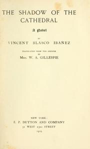 Cover of: The shadow of the cathedral by Vicente Blasco Ibáñez