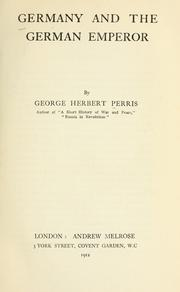 Germany and the German Emperor by G. H. Perris