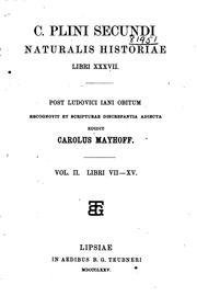 Cover of: C. Plini Secundi Naturalis historiae libri XXXVII by Pliny the Elder